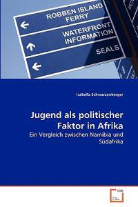 Jugend ALS Politischer Faktor in Afrika
