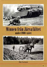 Minnen från Järvafältet under 1900-talet