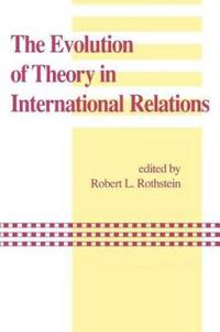 The Evolution of Theory in International Relations