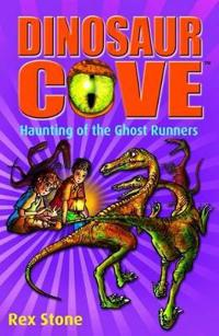 Dinosaur cove: haunting of the ghost runners