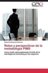 Retos y Perspectivas de La Metodologia PIMS