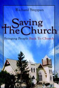 Saving the Church: Bringing People Back to Church