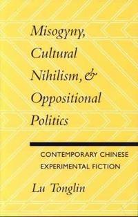 Misogyny, Cultural Nihilism, & Oppositional Politics