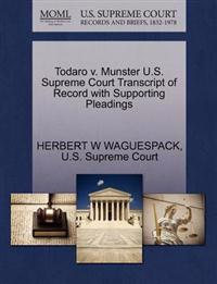 Todaro V. Munster U.S. Supreme Court Transcript of Record with Supporting Pleadings