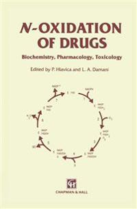 N-Oxidation of Drugs: Biochemistry, Pharmacology and Toxicology