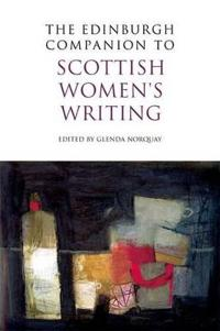 The Edinburgh Companion to Scottish Women's Writing