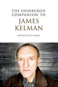 The Edinburgh Companion to James Kelman