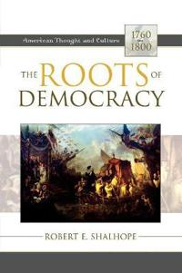 The Roots Of Democracy