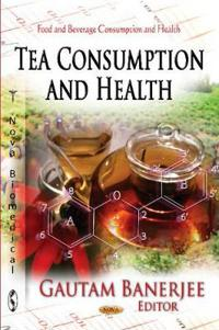 Tea Consumption and Health