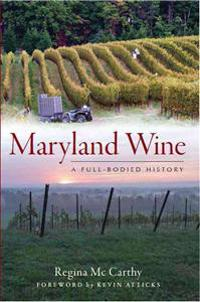 Maryland Wine:: A Full-Bodied History