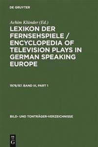 Lexikon Der Fernsehspiele / Encyclopedia of Television Plays in German Speaking Europe