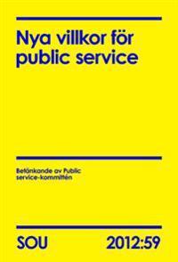 Nya villkor för public service (SOU 2012:59)