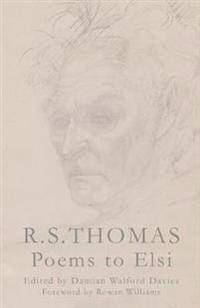 R. S. Thomas: Poems to Elsi