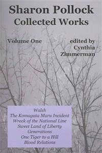 Sharon Pollock: Collected Works Volume One: Volume One