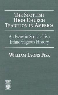 The Scottish High Church Tradition in America