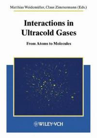 Interactions in Ultracold Gases: From Atoms to Molecules