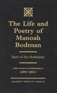 The Life and Poetry of Monoah Bodman