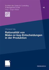Rationalitat von Make-or-Buy-entscheidungen in der produktion
