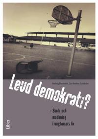 Levd demokrati? : skola och mobbning i ungdomars liv