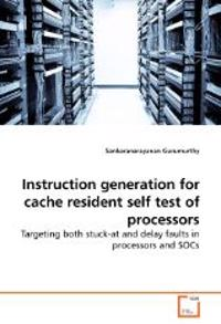 Instruction generation for cache resident self test of processors
