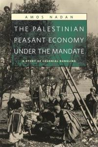 The Palestinian Peasant Economy Under the Mandate