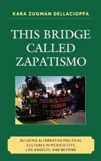 This Bridge Called Zapatismo