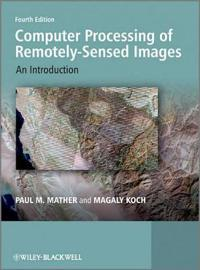 Computer Processing of Remotely-Sensed Images: A Step by Step Approach