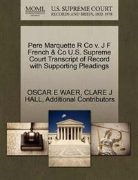 Pere Marquette R Co V. J F French & Co U.S. Supreme Court Transcript of Record with Supporting Pleadings