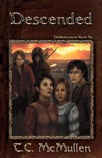 Descended: Disillusionment Book Six