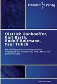 Dietrich Bonhoeffer, Karl Barth, Rudolf Bultmann, Paul Tillich