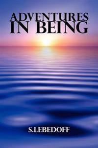 Adventures in Being