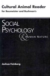 Cultural Animal Reader for Baumeister and Bushman's Social Psychology and Human Nature