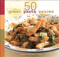50 Great Pasta Sauces: