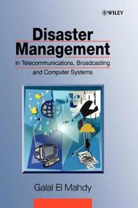 Disaster Management in Telecommunications, Broadcasting and Computer Systems