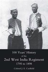 100 Years' History of the 2nd West India Regiment, 1795-1892
