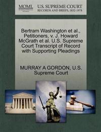Bertram Washington et al., Petitioners, V. J. Howard McGrath et al. U.S. Supreme Court Transcript of Record with Supporting Pleadings