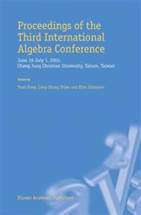 Proceedings of the Third International Algebra Conference: June 16 July 1, 2002 Chang Jung Christian University, Tainan, Taiwan
