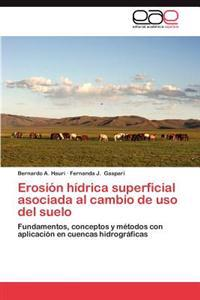 Erosion Hidrica Superficial Asociada Al Cambio de USO del Suelo