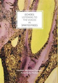 Echoes: Listening to the Voices in Spirited Trees
