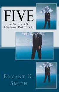 Five: A Story of Human Potential