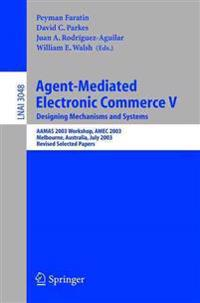 Agent-Mediated Electronic Commerce V