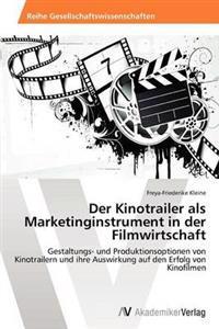 Der Kinotrailer ALS Marketinginstrument in Der Filmwirtschaft