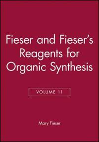 Fieser and Fieser's Reagents for Organic Synthesis, Volume 11