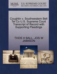 Coughlin V. Southwestern Bell Tel Co U.S. Supreme Court Transcript of Record with Supporting Pleadings