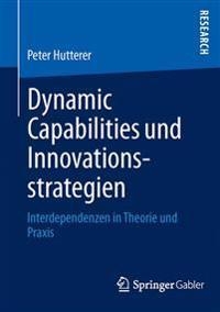 Dynamic Capabilities Und Innovationsstrategien