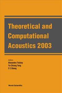 Theoretical And Computational Acoustics 2003