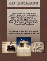 Local Union No. 698, Retail Clerks' Union, Etc., Petitioner, V. Harry Anderson, Harold D. Vernon and W. U.S. Supreme Court Transcript of Record with Supporting Pleadings