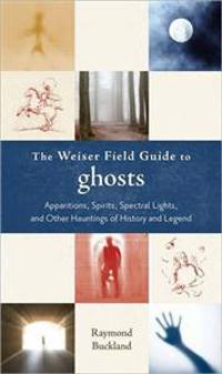 Weiser Field Guide to Ghosts