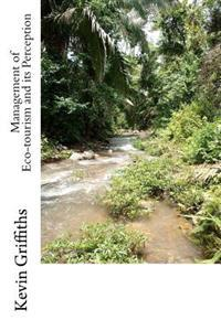 Management of Eco-Tourism and Its Perception: A Case Study of Belize