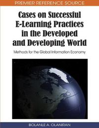 Cases on Successful E-Learning Practices in the Developed and Developing World
